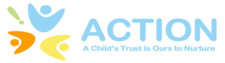 A Child's Trust is Ours To Nurture (ACTION)